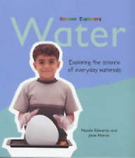 Water: Exploring the Science of Everyday Materials (Science Explorers) by Harri