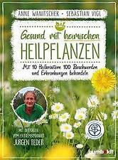 Gesund mit heimischen Heilpflanzen von Anne Wanitschek (2019, Taschenbuch)