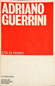 ETÀ DI FERRO - ADRIANO GUERRINI - MONDADORI 1978 (Autografo)