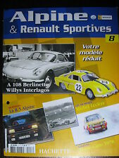 FASCICULE   8  ALPINE RENAULT SPORTIVES  A108 BERLINETTE WILLIS INTERLAGOS