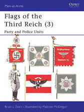 Flags of the Third Reich: v. 3: Party and Police by Brian L. Davis...