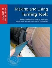 NEW Making and Using Turning Tools (ELEMENTS OF WOODTURNING) by John Kelsey