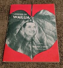Legends Of Wailua: As Told By Walter J. Smith! 1955 Hawaii Local History