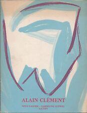 Alain CLEMENT. Aachen, Neue Galerie - Sammlung Ludwig, 1984. E.O.