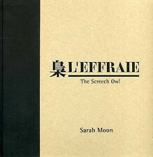 Sarah Moon L' Effraie (The Screech Owl) Signed 1st Edition Hard Cover 2005