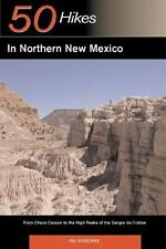 50 Hikes in Northern New Mexico: From Chaco Canyon to the High Peaks of the Sang