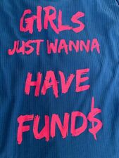 Girls Just Wanna Have Funds Blue Tank Top Pink Letters Self Esteem Large