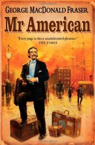 Mr American (Flashman Papers) By George MacDonald Fraser