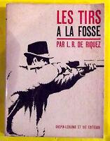 Ancien livre les tirs à la fosse par L.R. DE RISQUEZ