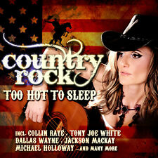 CD COUNTRY ROCK Too Hot to Sleep D'Artistes Divers