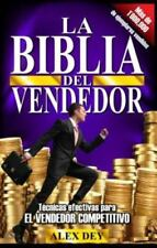 Biblia Del Vendedor : Tecnicas Efectivas para el Vendedor Competitivo by Alex...