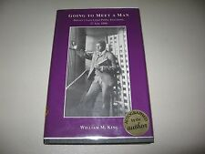 GOING TO MEET A MAN, by WILLIAM KING, SIGNED BY AUTHOR, HARDCOVER