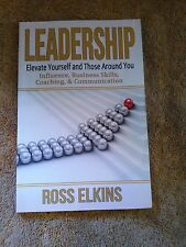 Leadership : Elevate Yourself and Those Around You - Influence, Business...