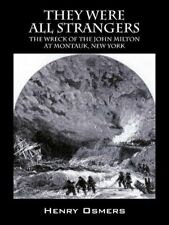 They Were All Strangers: The Wreck of the John , Osmers, Henry,,