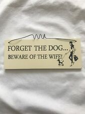 Shabby Chic Wooden Sign Plaque Quote Forget Dog Beware Wife Gift Birthday Xmas