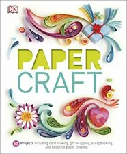Paper Craft: 50 Projects Including Card Making, Gift Wrapping, Scrapboo... by DK