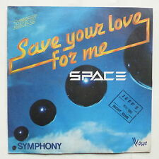 SPACE Save your love for me 45 X 1203 MAROUANI