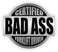 Certified Bad Ass Forklift Driver Hard Hat Decal / Helmet Sticker Label Fork Tow