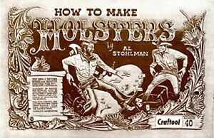 How to Make Holsters by Al Stohlman / Tandy leather