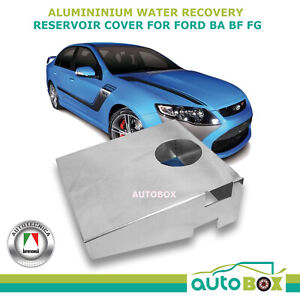 Ford XR6 XR8 BA BF FG FPV Aluminium Water Overflow Recovery Reservoir Cover