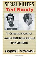Serial Killers: Ted Bundy - The Crimes and Life of One of (PB) 153476948X