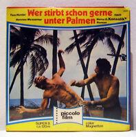 Piccolo 3420 Super 8 Film Farbe, Ton, 120 m, Wer stirbt schon gerne unter Palmen