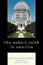 The Baha'i Faith in America: By Garlington, William