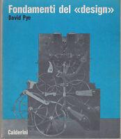 David Pye fondamenti del design prima ed. 1974 illlustrato architettura oggetti