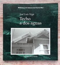 Jose Luis Vegas Techo A Dos Aguas Poesias Ensayos Fotos Puerto Rico 1998