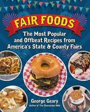 Fair Foods : The Most Popular and Offbeat Recipes from America's County Fairs by