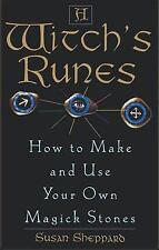A Witch's Runes: How to Make and Use Your Own Magick Stones