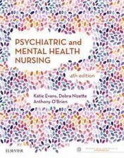 Psychiatric and Mental Health Nursing, Paperback by Evans, Katie; Nizette, De...