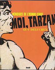 Moi Tarzan. mémoires de l'Homme-Singe. Guy Deluchey. Seuil 2010.