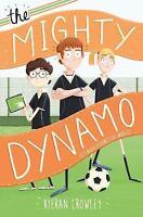 Mighty Dynamo [ Crowley, Kieran ] Used - VeryGood