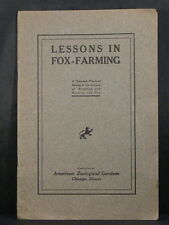 LESSONS IN FOX-FARMING 1914 A Course in the Science of Breeding and Raising Fox
