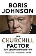 The Churchill Factor: How One Man Made History by Boris Johnson (Hardback, 2014)