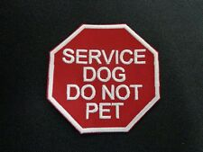 SERVICE DOG DO NOT PET EMBROIDERED PATCH MADE IN USA