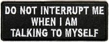 Do Not Interrupt Me Funny New Motorcycle MC Biker Vest Patch PAT-3849