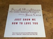 Sarah Brightman - Just Show Me How To love you - German 1997 Promo Pic Disc Cd.