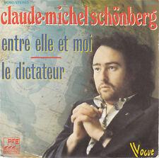 """Claude-Michel Schönberg 7"""" Entre Elle Et Moi/ Le Dictateur - France (VG+/VG+)"""