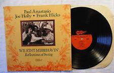 Paul Anastasio & Joe Holly & Frank Hicks – We A'int Misbehavin'. LP