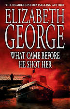 What Came Before He Shot Her by Elizabeth George Hardback Book New