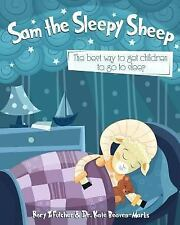 Sam the Sleepy Sheep : The Best Way to Get Children to Go to Sleep by Rory...