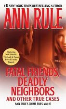 Fatal Friends, Deadly Neighbors: Ann Rule's Crime Files Volume 16, Rule, Ann, Go