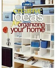 Lowes Creative Ideas for Organizing Your Home (Lowes Home Improvement) by Elmo