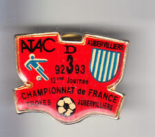 RARE PINS PIN'S .. FOOTBALL SOCCER ATAC TROYES 10 - AUBERVILLIERS 93 ~BR