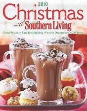 Christmas with Southern Living 2010: Great Recipes * Easy Entertaining * Festiv