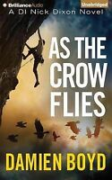 NEW As the Crow Flies (DI Nick Dixon) by Damien Boyd