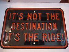 """IT'S NOT THE DESTINATION IT'S THE RIDE!"" SIGN - STEEL & PORCELAIN -BLACK/ORANGE"