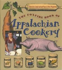 The Foxfire Book of Appalachian Cookery (1992, Paperback, Reprint)